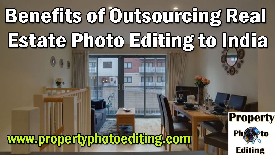 Benefits of Outsourcing Real Estate Photo Editing to India