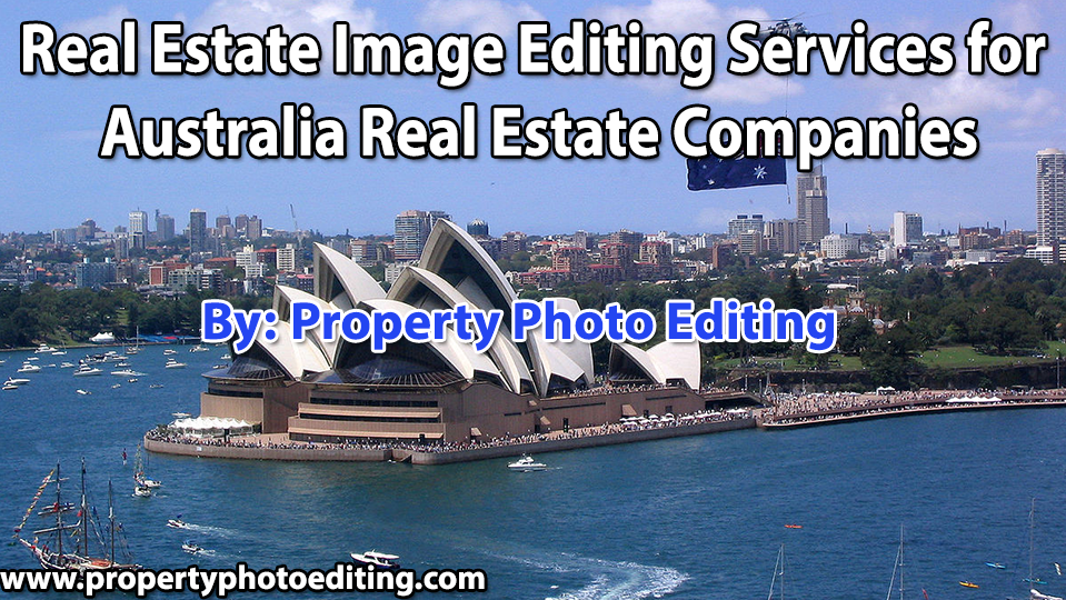 Real Estate Image Editing Services for Australia Real Estate Companies